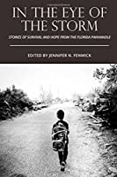 In the Eye of the Storm: Stories of Survival and Hope from the Florida Panhandle