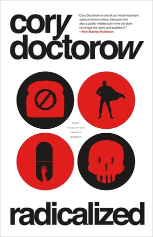 Radicalized by Cory Doctorow