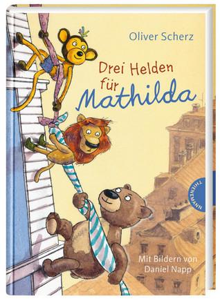 Drei Helden für Mathilda by Oliver Scherz