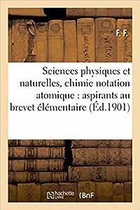 Sciences Physiques Et Naturelles, Chimie Notation Atomique, Histoire Naturelle Brevet Élémentaire