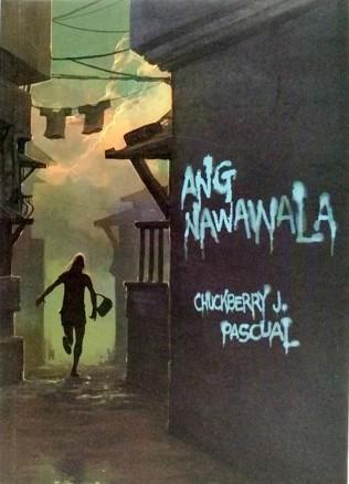 Ang Nawawala by Chuckberry J. Pascual