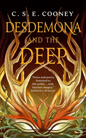 Cover of Desdemona and the Deep by C. S. E. Cooney