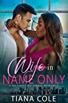 Wife In Name Only: A BWWM Billionaire Romance