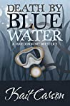 Death By Blue Water (The Hayden Kent Mysteries Book 1)