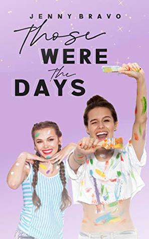 Those Were the Days (The Moments Series, #1)