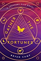 Gather the Fortunes (Crescent City, #2)