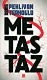 Review ebook Metastaz by Barış Pehlivan