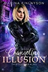 Changeling Illusion (Thirteen Realms #3)