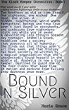 Bound in Silver (The Clock Keeper Chronicles #1)