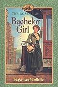 Bachelor Girl (Little House: The Rose Years, #8)