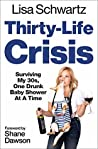 Thirty-Life Crisis: Navigating My Thirties, One Drunk Baby Shower at a Time