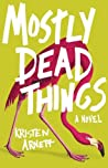 Book cover for Mostly Dead Things