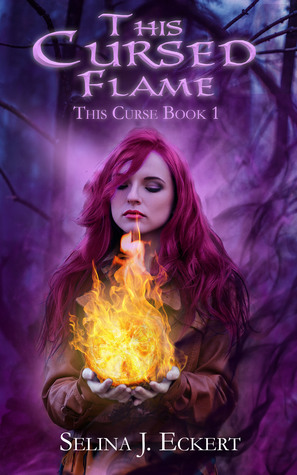 This Cursed Flame by Selina J. Eckert
