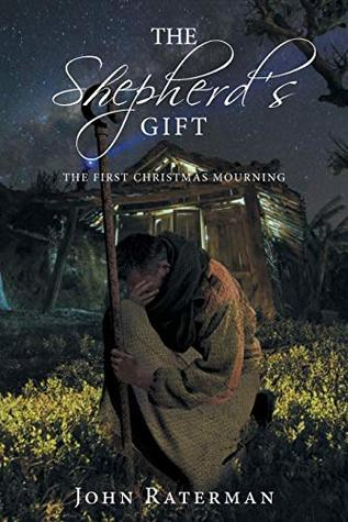 The Shepherd's Gift: The First Christmas Mourning