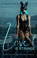 Love is Strange: A Taboo Anthology