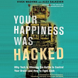 Your Happiness Was Hacked by Vivek Wadhwa