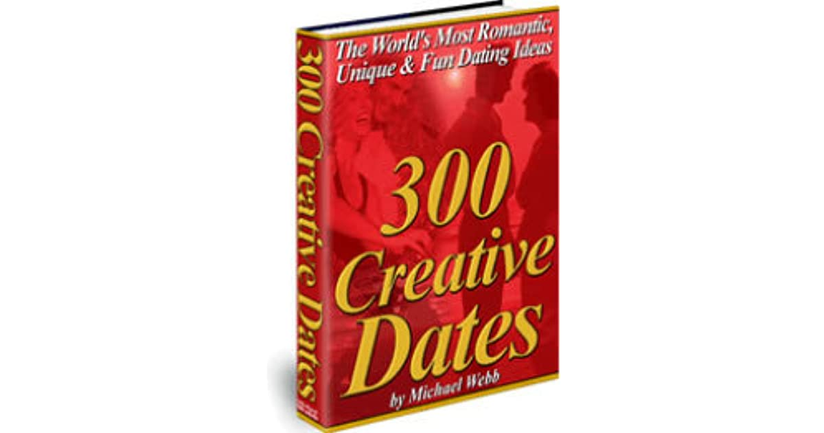 300 Creative Dates by Michael Webb