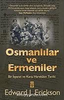 Osmanlılar ve Ermeniler Bir İsyan ve Karşı Harekatın Tarihi