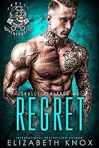 Regret (Skulls Renegade MC, #8)