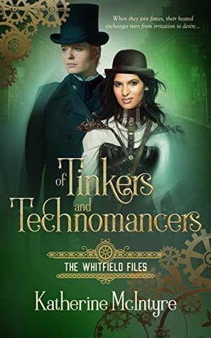 Of Tinkers and Technomancers (The Whitfield Files, #1)