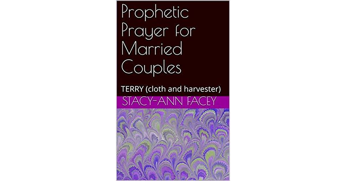 Prophetic Prayer for Married Couples : TERRY by Stacy-Ann Facey