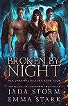 Broken by Night (Her Dark Protectors #4)