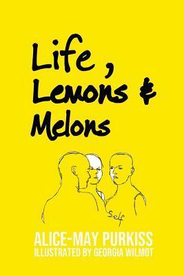 Life, Lemons and Melons