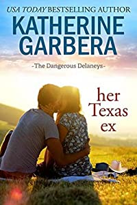 Her Texas Ex (The Dangerous Delaneys, #1)