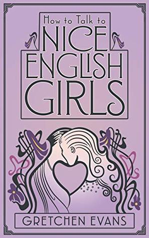 How to Talk to Nice English Girls