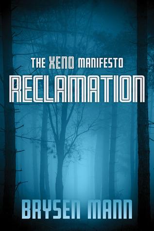 The Xeno Manifesto: Reclamation