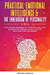 Practical Emotional Intelligence & The Enneagram Of Personality 2 In 1: Why EQ And Personality Types Will Help You To Grow And Develop In Ways You May Not Have Ever Considered