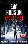 Shoot First (Ingrid Skyberg FBI Thriller, #4)