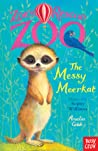 The Messy Meerkat (Zoe's Rescue Zoo, #18)