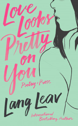 Love Looks Pretty on You by Lang Leav