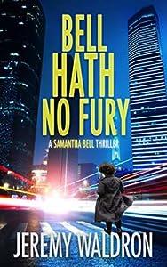 Bell Hath No Fury (A Samantha Bell Mystery Thriller #2)