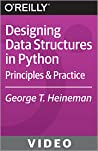 Designing Data Structures in Python Principles & Practice