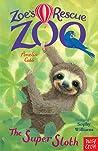 The Super Sloth (Zoe's Rescue Zoo, #16)