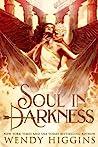 Soul in Darkness by Wendy Higgins