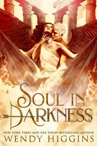 Soul in Darkness by Wendy Higgins