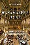 Wanamaker's Temple: The Business of Religion in an Iconic Department Store ebook review