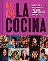 We Are La Cocina by Leticia Landa