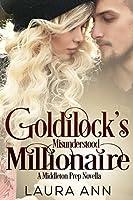 Goldilock's Misunderstood Millionaire: a clean, enemies to lovers romance (Middleton Prep)