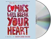 Comics Will Break Your Heart: A Novel