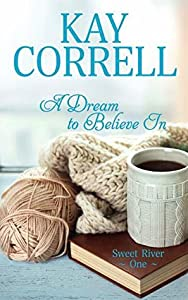 A Dream to Believe In (Sweet River, #1)