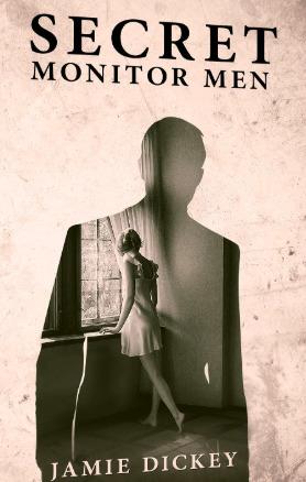 Secret Monitor Men by Jamie Dickey