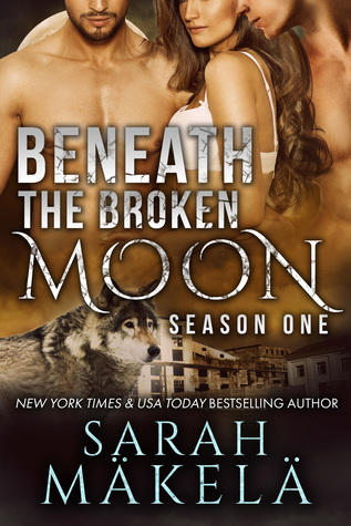 Beneath the Broken Moon: Season One