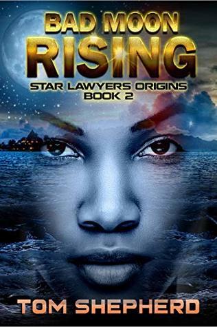 Bad Moon Rising (Star Lawyers Origins Book 2)