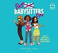 Best Babysitters Ever (Best Babysitters Ever, #1)