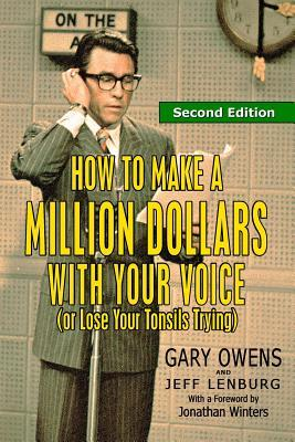 How to Make a Million Dollars with Your Voice (or Lose Your Tonsils Trying), Second Edition