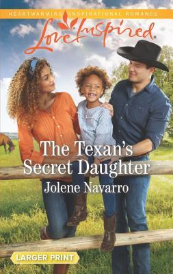 The Texan's Secret Daughter by Jolene Navarro